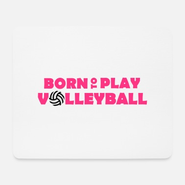 Born to play Volleyball - Alfombrilla de ratón