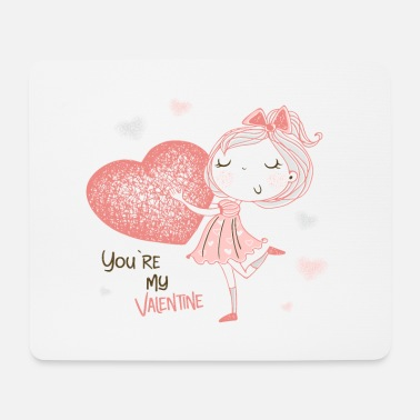 You re my Valentin - Mousepad