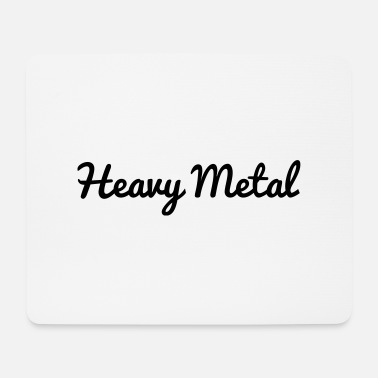 Heavy Heavy Metal - Mousepad