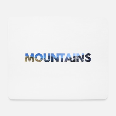 Mountains MOUNTAINS MOUNTAINS - MOUNTAIN MOUNTAIN - Mouse Pad