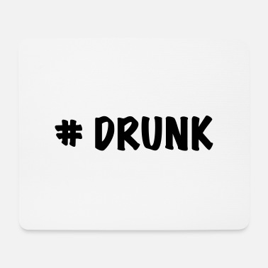Drunk # drunk - Mouse Pad