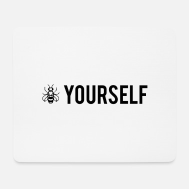 Bee Yourself - Be Yourself - Tapis de souris
