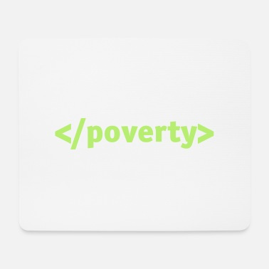 Poverty End Poverty. - Mouse Pad