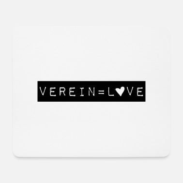 Verein Verein = Love - Mousepad