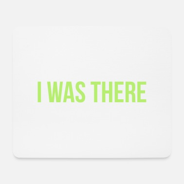 Was i was there - Tapis de souris