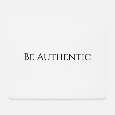 Authentic Be Authentic - Mousepad