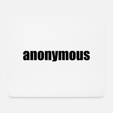 Anonymous Anonymous - Mouse Pad