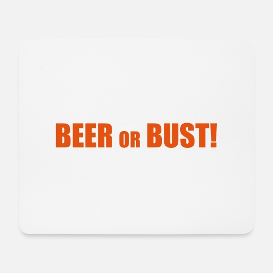 "Gift Idea Mouse Pads - ""Beer or Bust!"" - Mouse Pad white"