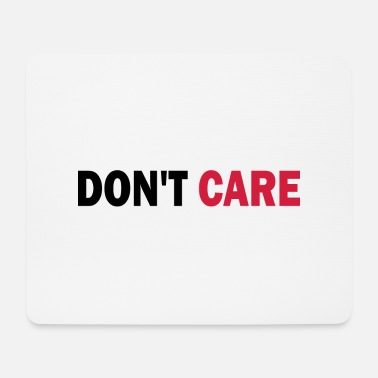 Care Don't care - dont care - Mouse Pad