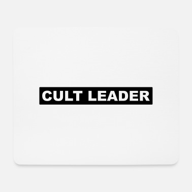 Cult Cult Leader - Mouse Pad