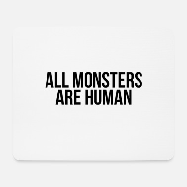 All All monsters are human - Mousepad