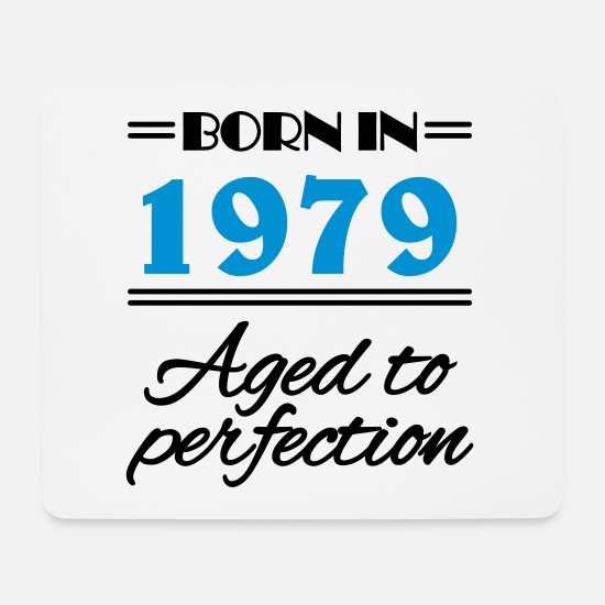 Birthday Mouse Pads - Born in 1979 Aged to perfection - Mouse Pad white