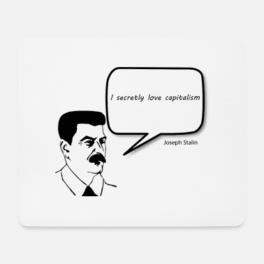 Stalin Joseph Stalin loves capitalism - Mouse Pad
