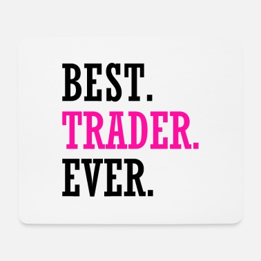 Manager Best Trader Ever Stocks Forex Trading - Mousepad