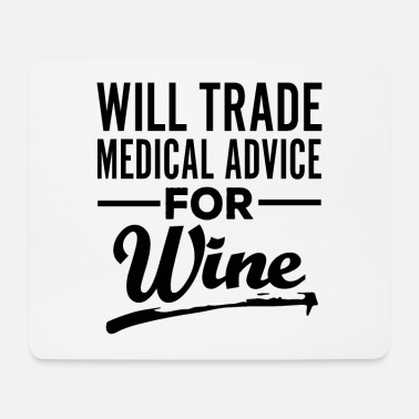 Nurse Will Trade Medical Advice For Wine Nurse Doctor - Mouse Pad