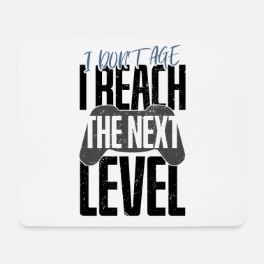 Spielen Gamer Zocker I Dont Age I Reach The Next Level Ges - Mousepad