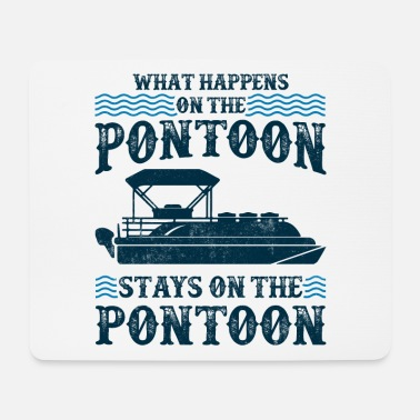 Motor What Happens On the Pontoon Stays Pontoon Boat Cap - Mouse Pad
