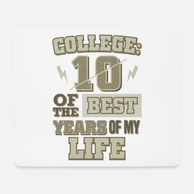 College College Life College 10 besten Jahre College - Mousepad
