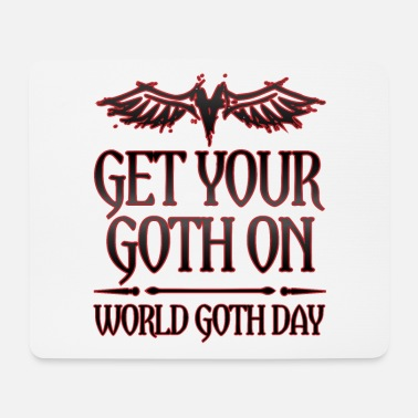 Goth Goth Gift Get Your Goth On World Goth Day - Mouse Pad