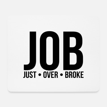 Jobs job - Mouse Pad