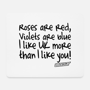 Rose Roses are red Violets are blue I like UK - Mousepad