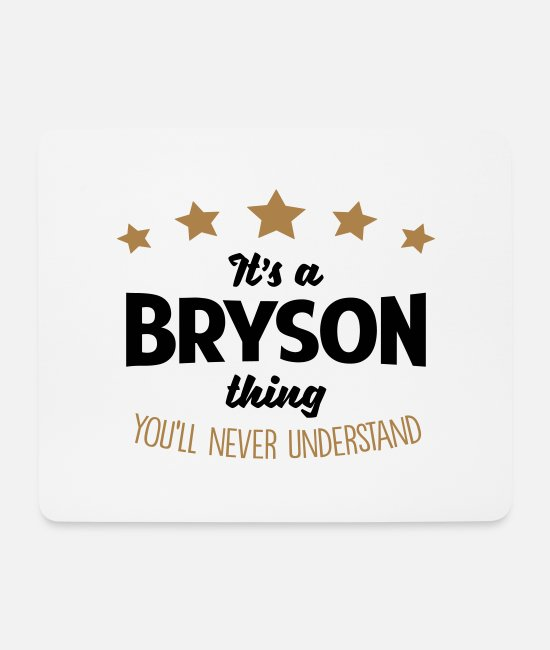 Never Mouse Pads - It's a bryson name thing stars never unde - Mouse Pad white