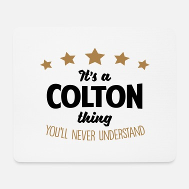 Colton It's a colton name thing stars never unde - Mouse Pad