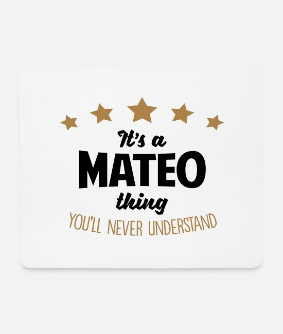 Mateo Mouse Pads - It's a mateo name thing stars never under - Mouse Pad white