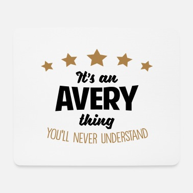 It's an avery name thing stars never unde - Mouse Pad