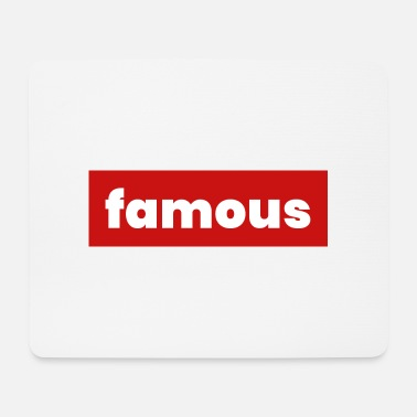 Famous Sayings famous - Mouse Pad