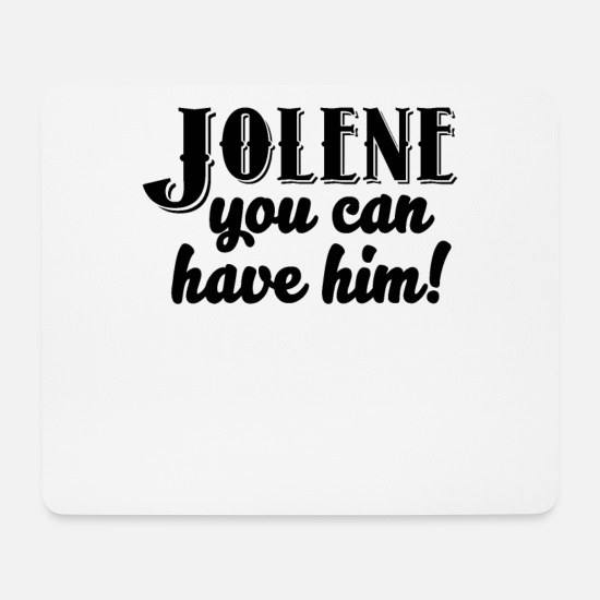 Young Wild And Free Mousepads  - Jolene You Can Have Him Dolly Parton Funny - Mousepad Weiß