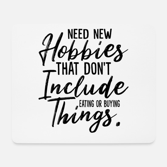 New Age Mousepads  - Hobbies That Don't Include Eating Or Buying Things - Mousepad Weiß