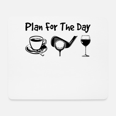 Fanmeile Plan For The Day Coffee Golf Wine - Mousepad