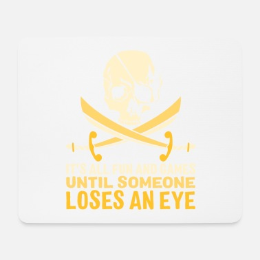 It's all fun and play pirate shirt gift - Mouse Pad