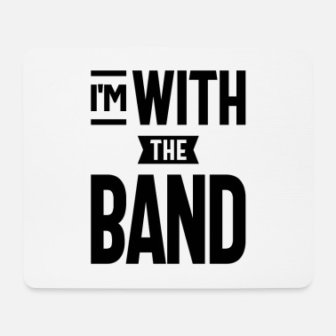 Bandera I'm With The Band T Shirt Funny Band - Mouse Pad