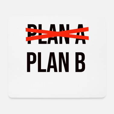 Plan Plan A Plan B black - Mouse Pad