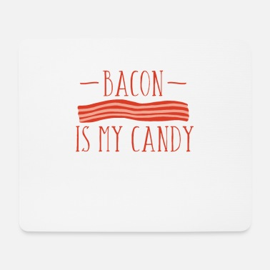 Meateaters Bacon is my Candy Meateater Baconlover Gift - Mouse Pad