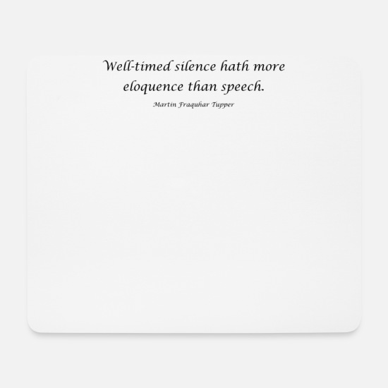 Gift Idea Mouse Pads - Well-timed silence hash more eloquence than speec - Mouse Pad white