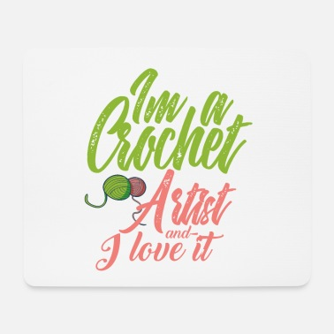 I'm A Crochet Artist And Love It - Mouse Pad