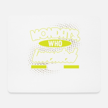 Mondays Who Invented Them - Mouse Pad