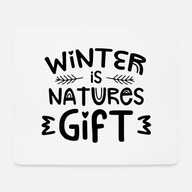 Snowman Winter is a gift of nature winter holiday - Mouse Pad