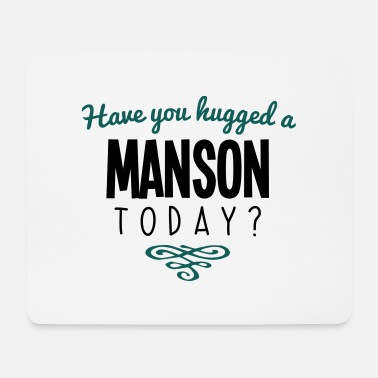 Manson have you hugged a manson name today - Mouse Pad
