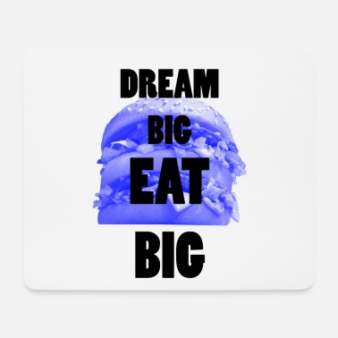 Big Dröm Big EAT BIG ... Big Dream EAT BIG - Musmatta