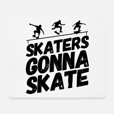 Skat Skate Skater Skate Skater Patineurs Gonna - Tapis de souris