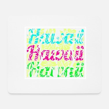 Hawaii Hawaii Hawaii Hawaiii - Mousepad