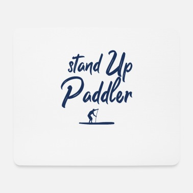 Stand Up Paddle Stand Up Paddle Stand Up Paddle Stand Up Paddler - Tapis de souris