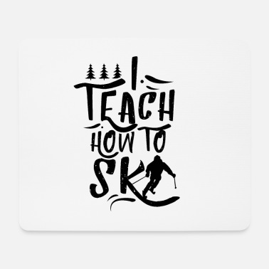 Ski Instructor Ski instructor Skiing instructor Ski Instructor - Mouse Pad