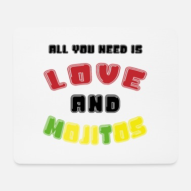 all you need is Love and Mojitos - Mousepad