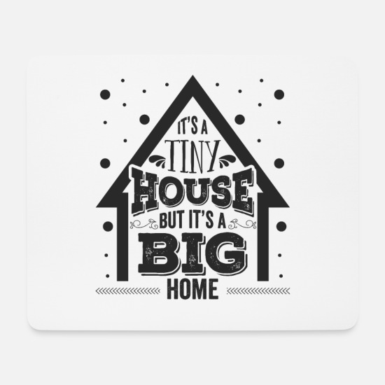 Small Mouse Pads - Tiny House - Big Home - Mouse Pad white