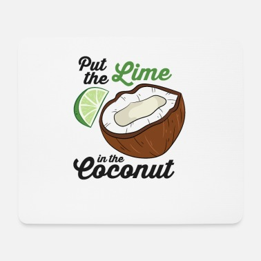 Lime In Coconut Put The Lime In The Coconut Vacation Beach Lime - Mouse Pad